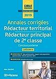 Annales corrigées Rédacteur territorial & Rédacteur principal de 2e classe : Concours externe, catégorie B...