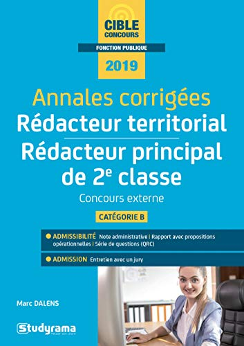 Annales corrigées Rédacteur territorial & Rédacteur principal de 2e classe : Concours externe, catégorie B