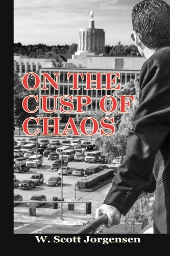 On the Cusp of Chaos: Divisions Inside and Outside the Oregon Statehouse by W. Scott Jorgensen (2015-09-02)