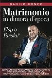 Matrimonio in Dimora D'epoca: Flop O Favola