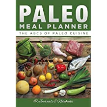 Paleo Meal Planner: The ABCs of Paleo Cuisine