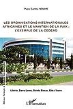 Les organisations internationales africaines et le maintien de la paix :