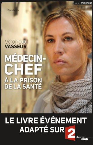 Médecin-chef à la prison de la Santé (nouvelle édition)