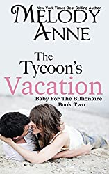 The Tycoon's Vacation: Baby for the Billionaire: Volume 2 by Melody Anne (2012-01-11)