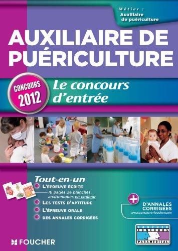 Auxiliaire de puériculture - Le concours d'entrée concours 2012 par Anne-Laure Moigneau, Véronique Maillet, Monique Lorber, Denise Laurent