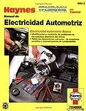 Manual de Electricidad Automotriz (Haynes Techbook En Espa~nol)