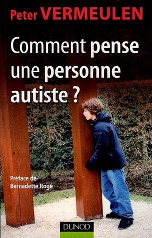 Comment pense une personne autiste ? par Peter Vermeulen