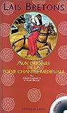 Lais bretons. Aux origines de la poésie chantée médiévale, Avec CD