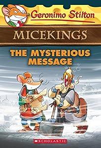 The Mysterious Message (Geronimo Stilton Micekings #5)