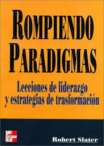 Descargar Libro Rompiendo Paradigmas de Robert Slater