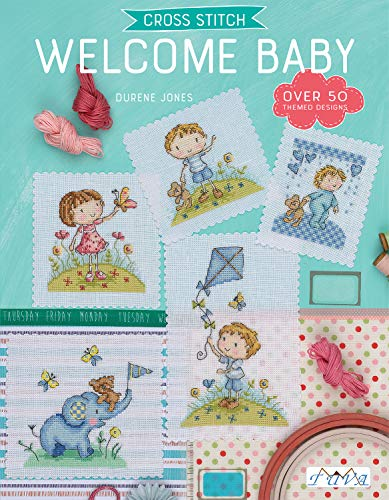 Cross Stitch: Welcome Baby: Over 50 Themed Designs -