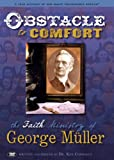 Obstacle to Comfort: the Faith Ministry of George Muller: A True Account of One Man's 'Reasonable Service'