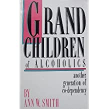 Grandchildren of Alcoholics: Another Generation of Co-Dependency