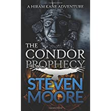 The Condor Prophecy: A Hiram Kane Adventure: Volume 3 (The Hiram Kane Adventures)