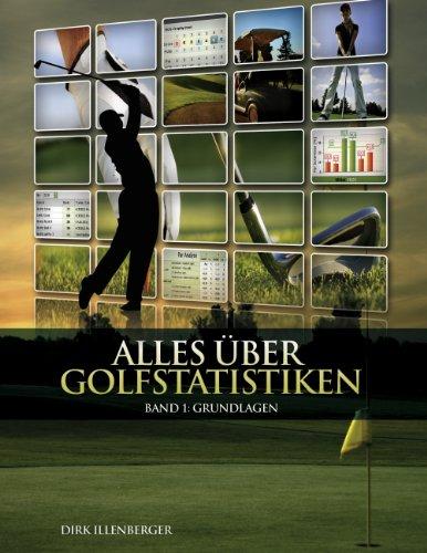 Alles über Golfstatistiken: Band 1: Grundlagen