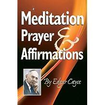 Meditation, Prayer & Affirmations (English Edition)