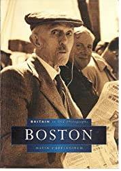 Boston in Old Photographs (Britain in Old Photographs)