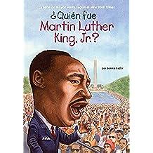 ¿quién Fue Martin Luther King, Jr.? (Quien Fue...?)