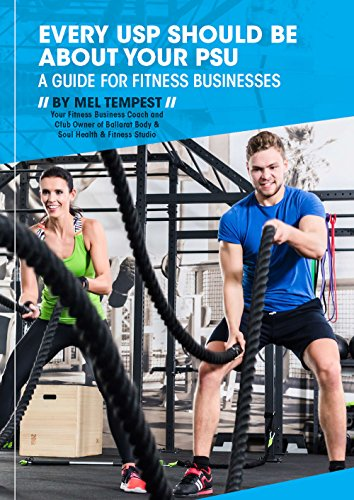Every USP should be about your PSU: Health Club Business  (English Edition) por Mel Tempest