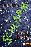 Schlamm oder Die Katastrophe von Heath Cliff: Roman - Louis Sachar