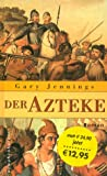 Der Azteke - Gary Jennings