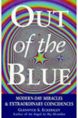 Out of the Blue: True Stories of Extraordinary Spiritual Coincidences Paperback