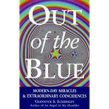 Out of the Blue: True Stories of Extraordinary Spiritual Coincidences