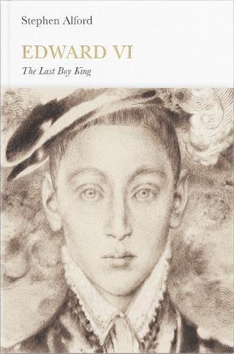 Edward VI (Penguin Monarchs): The Last Boy King -