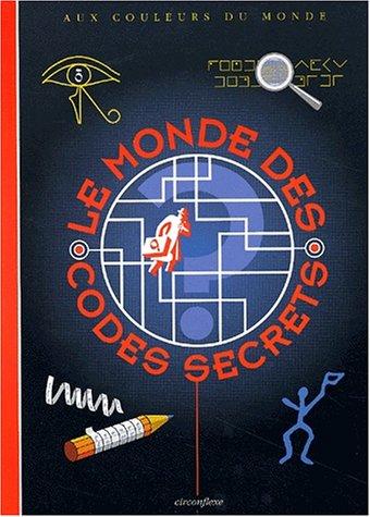 Le Monde des codes secrets par Philippe Nessmann