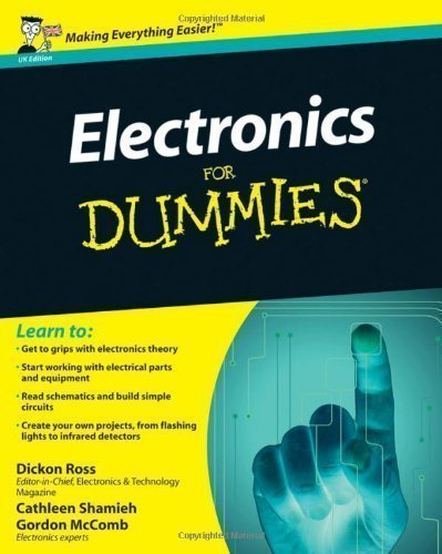 Electronics for Dummies - UK Edition by Ross, Dickon, Shamieh, Cathleen, McComb, Gordon UK Edition (2009)