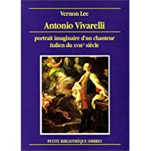 Antonio Vivarelli : Protrait imaginaire d'un chanteur italien du XVIIIe siècle