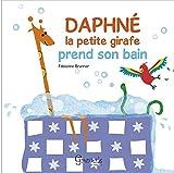 DAPHNE LA PETITE GIRAFE PREND SON BAIN