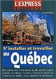 Telecharger Livres S installer et travailler au Quebec Le guide complet (PDF,EPUB,MOBI) gratuits en Francaise