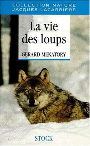 La vie des loups. Du mythe à la réalité