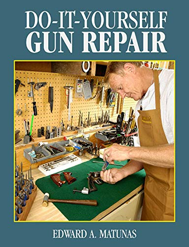 Do-It-Yourself Gun Repair: Gunsmithing at Home por Edward A. Matunas
