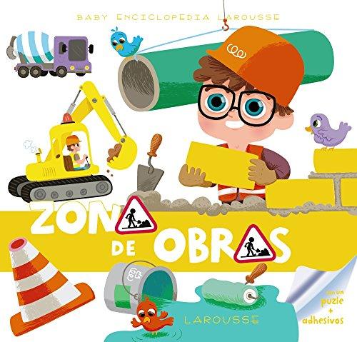 Baby enciclopedia. Zona de obras (Larousse - Infantil / Juvenil - Castellano - A Partir De 3 Años - Baby Enciclopedia) por Larousse Editorial