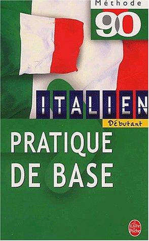 Italien Débutant. Pratique de base