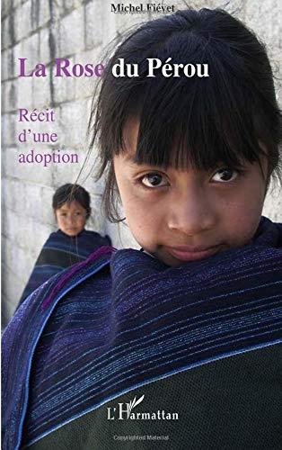La Rose du Pérou : Récit d'une adoption par Michel Fievet