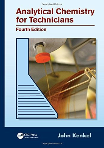 Analytical Chemistry for Technicians, Fourth Edition by John Kenkel (2013-09-12)