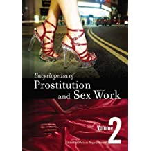 Encyclopedia of Prostitution and Sex Work [2 Volumes]