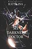 My darkness doctor: Tome 1
