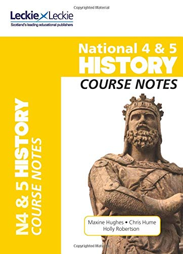 National 4/5 History Course Notes for New 2019 Exams: For Curriculum for Excellence SQA Exams (Course Notes for SQA Exams)