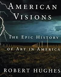American Visions: Epic History of Art in America