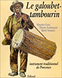 Le galoubet-tambourin. Instrument traditionnel de Provence