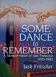 Some Dance To Remember: A Memoir-novel Of San Francisco, 1970-1982 (Southern Tier Editions) by Jack Fritscher (2005-09-30)