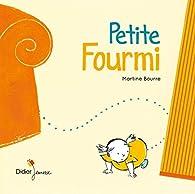 Petite Fourmi par Martine Bourre