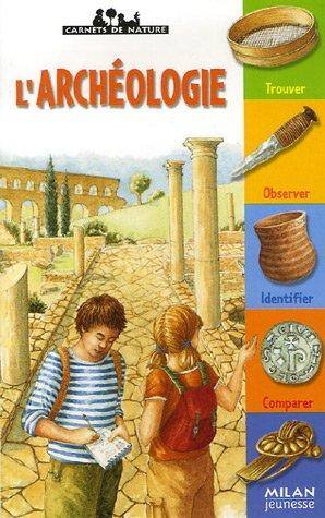 L'archéologie par Christine Dieulafait