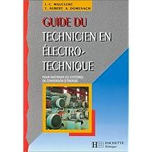 Guide du technicien en électrotechnique : Pour maîtriser les systèmes de conversion d'énergie, Edition 1998-1999