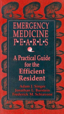 Emergency Medicine Pearls: A Practical Guide for the Efficient Resident by Adam J. Singer (1996-01-30)