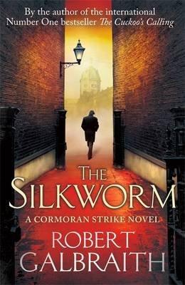 [The Silkworm] (By: Robert Galbraith (J.K. Rowling)) [published: June, 2014]